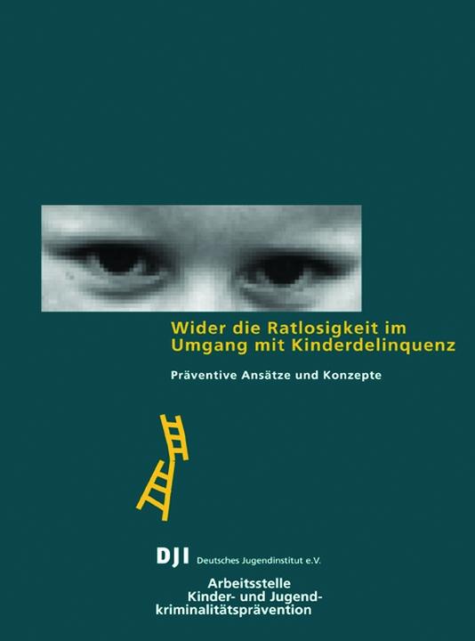 Wider die Ratlosigkeit im Umgang mit Kinderdelinquenz
